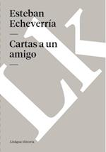 Cartas a un amigo af Esteban Echeverria