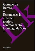 Escomienza la vida del glorioso confesor santo Domingo de Silos af Gonzalo De Berceo
