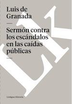 Sermon contra los escandalos en las caidas publicas af Luis De Granada