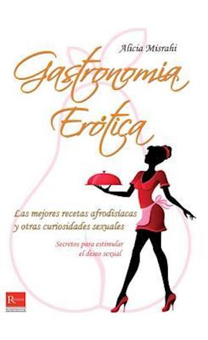 Bog, paperback Gastronomia Erotica af Alicia Misrahi