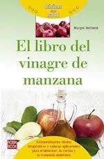 El Libro del Vinagre de Manzana (Basicos De La Salud)