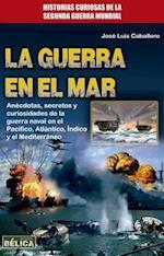 La guerra en el mar/ The war in the sea