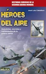 Héroes del aire/ Heroes of the air