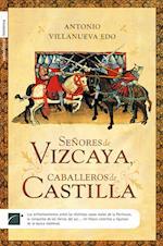 Señores de Vizcaya, Caballeros de Castilla af Antonio Villanueva Edo
