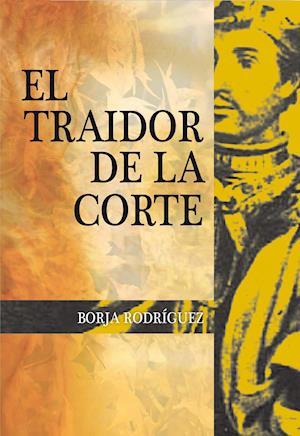 El traidor de la corte af Borja Rodriguez