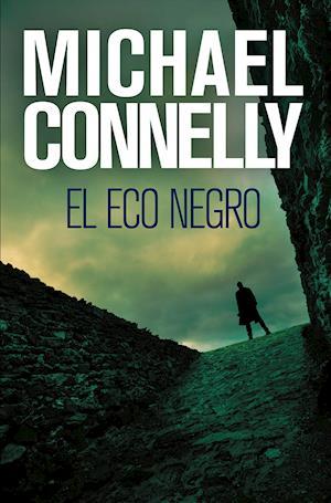 El eco negro af Michael Connelly
