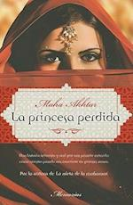 La Princesa Perdida = The Lost Princess af Maha Akhtar