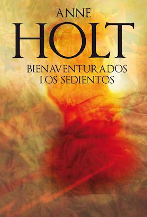 Bienaventurados los sedientos af Anne Holt