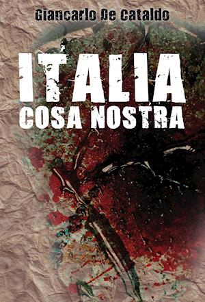 Italia cosa nostra af Giancarlo De Cataldo