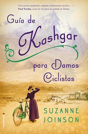 Guía de Kashgar para damas ciclistas af Suzanne Joinson
