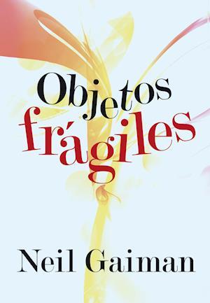 Objetos frágiles af Neil Gaiman