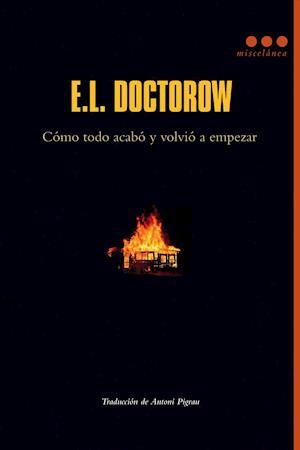 Como todo acabó y volvió a empezar af E.L. Doctorow