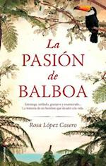La Pasion de Balboa = Balboa's Passion af Rosa Lopez Casero