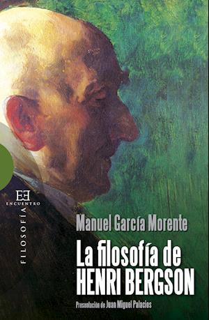 La filosofía de Henri Bergson af Manuel Garcia Morente