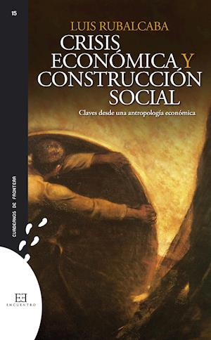 Crisis económica y construcción social af Luis Rubalcaba Bermejo