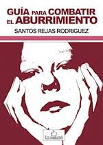 Guía para combatir el aburrimiento af Santos Rejas Rodríguez