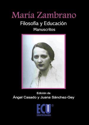 María Zambrano. Filosofía y Educación (Manuscritos)