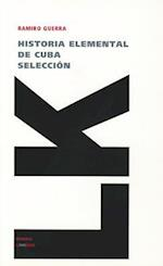 Historia Elemental de Cuba. Fragmentos af Ramiro Guerra
