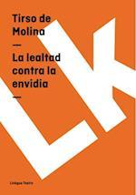 La lealtad contra la envidia af Tirso De Molina