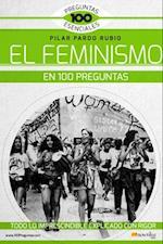 El Feminismo En 100 Preguntas (100 Preguntas Esenciales)