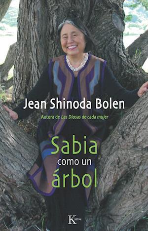 Sabia como un árbol af Jean Shinoda Bolen