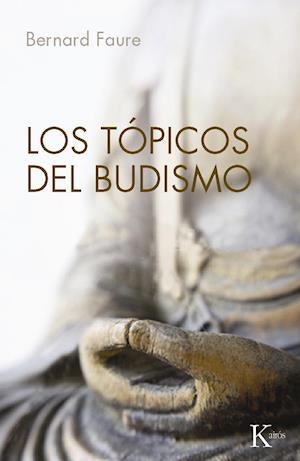 Los tópicos del budismo af Bernard Faure