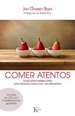 Comer atentos / Mindful Eating af Jan Chozen Bays