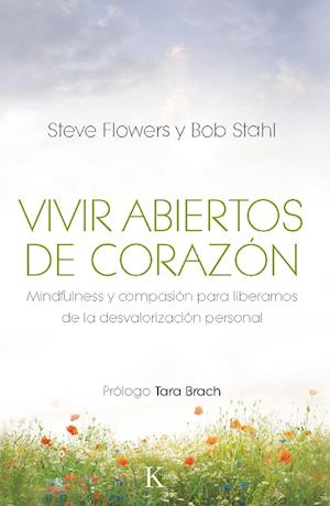 Vivir abiertos de corazón af Steve Flowers, Bob Stahl