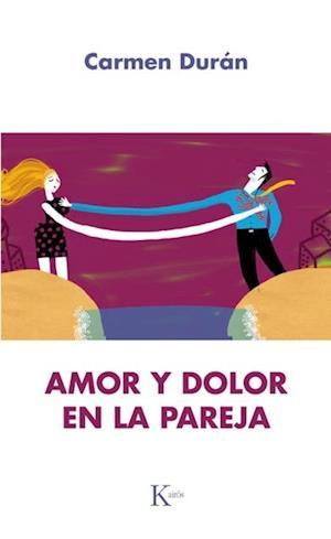 Amor y dolor en la pareja af Carmen Durán López