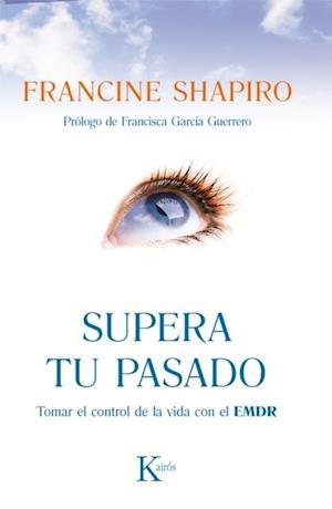 Supera tu pasado af Francine Shapiro