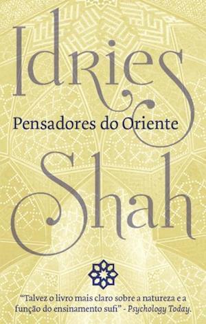 Pensadores do Oriente af Idries Shah