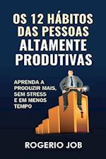 OS 12 Habitos Das Pessoas Altamente Produtivas