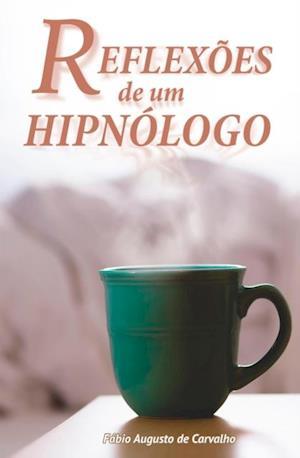 Reflexoes de um Hipnologo af Fabio Augusto De Carvalho