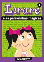 Lirure e as Palavrinhas Magicas af Tete Gomes