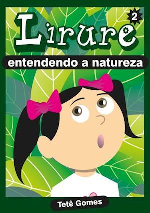 Lirure Entendendo a natureza af Tete Gomes