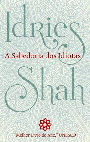 Sabedoria Dos Idiotas af Idries Shah