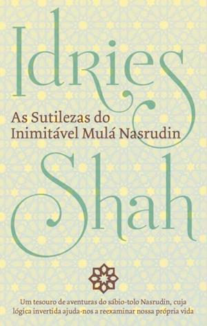 As Sutilezas Do Inimitavel Mula Nasrudin af Idries Shah