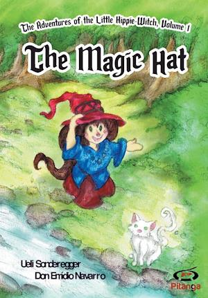 Bog, hæftet The Magic Hat: The Adventures of the Little Hippie-Witch, Volume 1 af Ueli Sonderegger