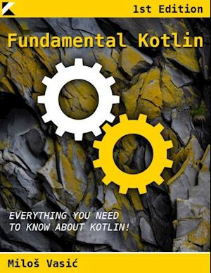 Fundamental Kotlin af Milos Vasic