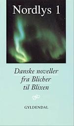 Nordlys. Danske noveller fra Blicher til Blixen (Nordlys 8 10 klasse)