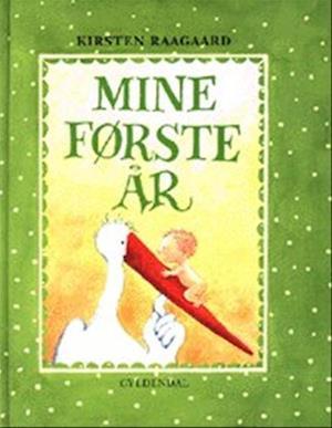Bog, indbundet Mine første år af Kirsten Raagaard