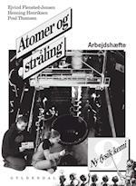 Atomer og stråling (Ny fysik/kemi, nr. 9)