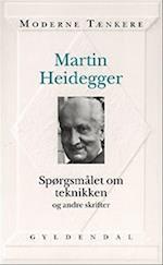 Spørgsmålet om teknikken og andre skrifter (Moderne tænkere)