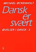 Øvelser i dansk. Dansk er svært