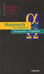 Matematik i læreruddannelsen - Teori og praksis - en fagdidaktik (Matematik i læreruddannelsen)