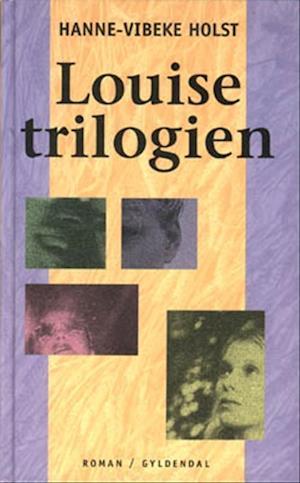 Bog hardback Louise-trilogien af Hanne-Vibeke Holst