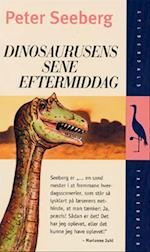 Dinosaurusens sene eftermiddag (Gyldendals tranebøger)