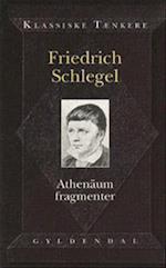 Athenäum fragmenter og andre skrifter (Klassiske tænkere)