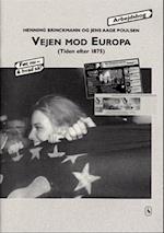 Vejen mod Europa. Tiden efter 1875 (Før, nu - & hvad så?)