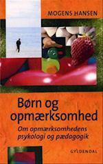 Børn og opmærksomhed af Mogens Hansen